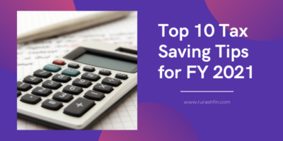 Top 10 Tax Saving Tips for FY 2021