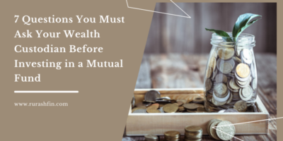 7 Questions You Must Ask Your Wealth Custodian Before Investing in a Mutual Fund
